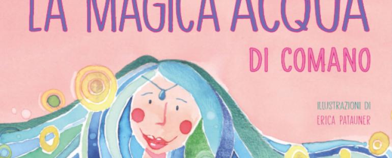 """La magica acqua di Comano, 6° vol """"Un Museo senza pareti"""""""
